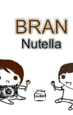 BRAN: Nutella by YourLifeIsAnonymous
