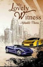 MY LOVELY WITNESS by Aphrodite_Themis