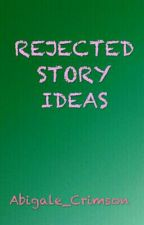 Rejected Story Ideas! by Majestic_Rock
