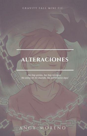 Alteraciones| MiniFic Gravity Falls