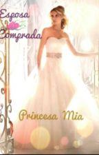 Esposa Comprada by Princesamia22
