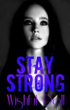 Stay Strong by WishfulDoll