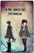 A mil años de distancia. [Levi y Tu]. by MisakiAckerman
