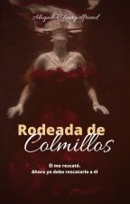 rodeada de colmillos (RDC#1) by fourgirlfriend