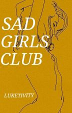 sad girls club  by luketivity