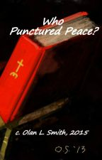 Who Punctured Peace? by CottonJones
