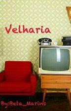 Velharia by Beta_Marins
