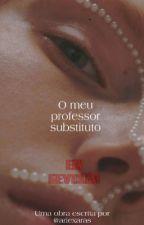 O Meu Professor Substituto by ariexaras