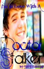 I'm In Love With Doctor Stalker (A Christian Beadles Love Story) by StayAmethystPonyboy