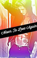 Never to Love Again (boyxboy) by lilvampirequeen00