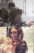 Lovin' You by nicole16054