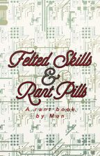 Felted Skills & Rant Pills (a rant book) by Mun2500