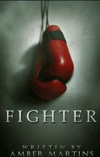 Fighter [#Wattys2016] by Amb3rmart1ns