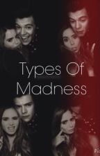Types Of Madness by ImaginesFicBr