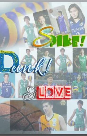 Spike, Dunk and LOVE