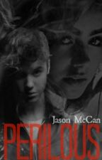 Perilous ! (A Jason McCann Love Story) Under New Construction  by TezneyEpicoco