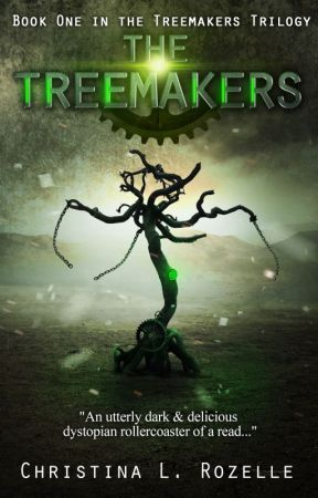 The Treemakers: Book One in the Treemakers Trilogy by ChristinaLRozelle