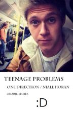 Teenage Problems- 1D Story - Niall Horan by MarieHlubek