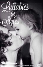 Lullabies for Styles (Third book) by byebyemsamericanpie