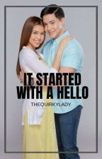 It started with a HELLO (ALDUB) by aicixx