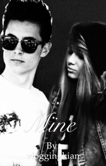 Mine (a Kian Lawley love story)