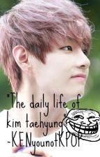 the daily life of kim taehyung(v bts) by baek-sehunni