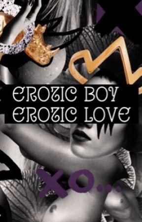 Erotic boy, Erotic love... by GunnerRose62