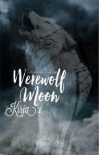 Werewolf moon ~kirja 1~ by fu-ckingnobody