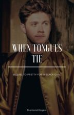 When Tongues Tie. Sequel To Pretty For A Black Girl (BWWM) by Ros3mari