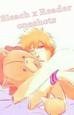 Bleach x reader oneshots by Goddess_of_yaoi18