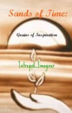 Sands of Time: Grains of Inspiration (Poetry) by Intrepid_Imaginer