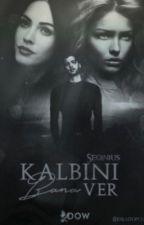KALBİNİ BANA VER by Seginus
