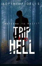 """Trip to Hell"" (UNEDITED) by adfinemfidelis"