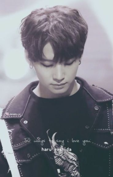 "50 Ways To Say ""I Love You"" •Haru x Reader•"