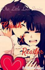 Our Little Love Stories [Crush x Reader] by PyschoAngel