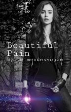 Beautiful Pain by Abovtafangirl