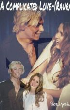 ~A complicated love~(Raura) by ILoveBiondino
