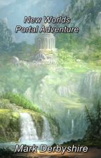 New Worlds: Portal Adventure by MarkDerbyshire