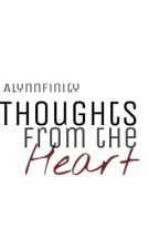 Thoughts from the Heart by Alynnfinity