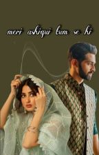 Meri Ashiqui Tum Se Hi #MissionDesi by M_Syed