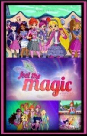 Feel The Magic  - Winx Club - Wattpad