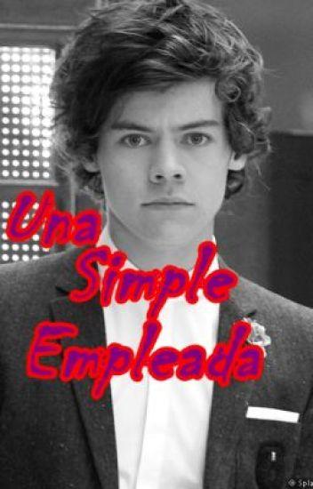 (TERMINADA) Una Simple Empleada (Harry Styles y tu)