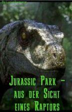 Jurassic Park - aus der Sicht eines Raptors PAUSIERT by LyriaRomane