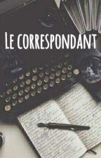Le correspondant [ EN CORRECTION ] by Just_Marine