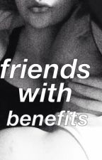 friends with benefits;c.d by fxckindallas