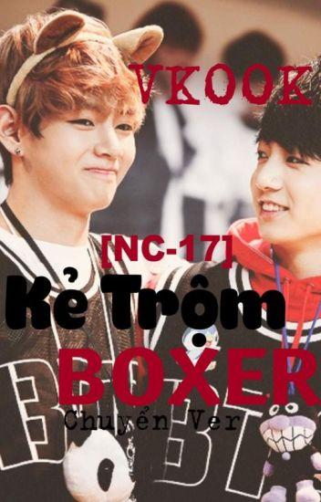 [Oneshot NC17] [VKOOK] KẺ TRỘM BOXER (Chuyển ver)