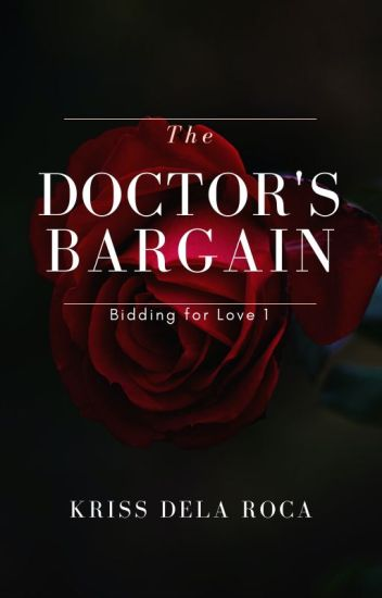 BIDDING FOR LOVE (Book 1): The Doctor's Bargain