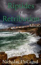 Riptides of Retribution by Nicholas_UnCaged