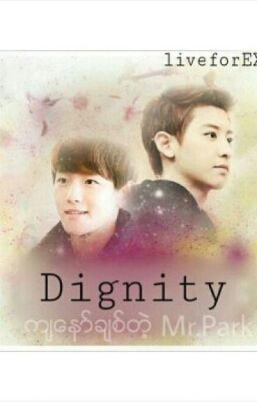 Dignity(က်ေနာ္ခ်စ္တဲ့ Mr.Park)