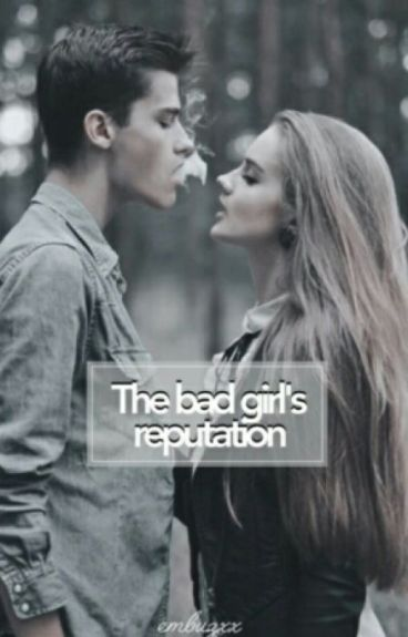 The Badgirl's Reputation